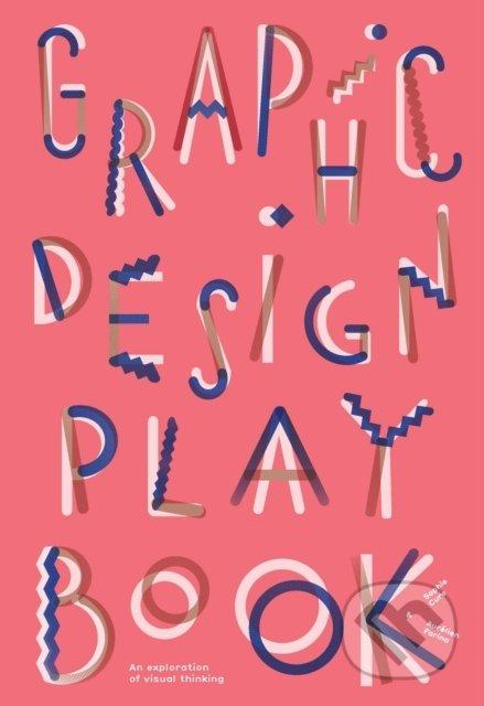 Graphic Design Play Book - Sophie Cure, Barbara Seggio