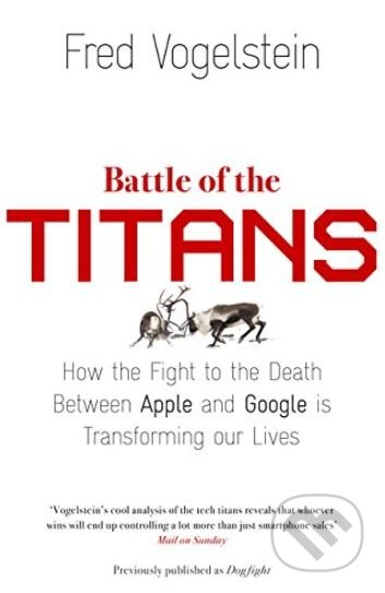 Battle of the Titans - Fred Vogelstein