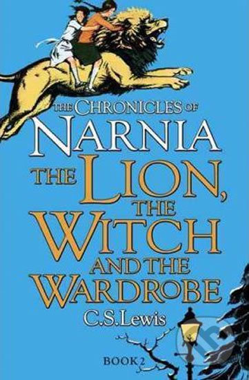 The Chronicles of Narnia: The Lion, the Witch and the Wardrobe - C.S. Lewis