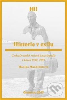 Historie v exilu - Monika Mandělíčková