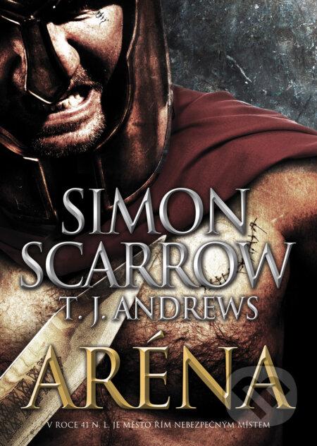Aréna - Simon Scarrow, T.J. Andrews