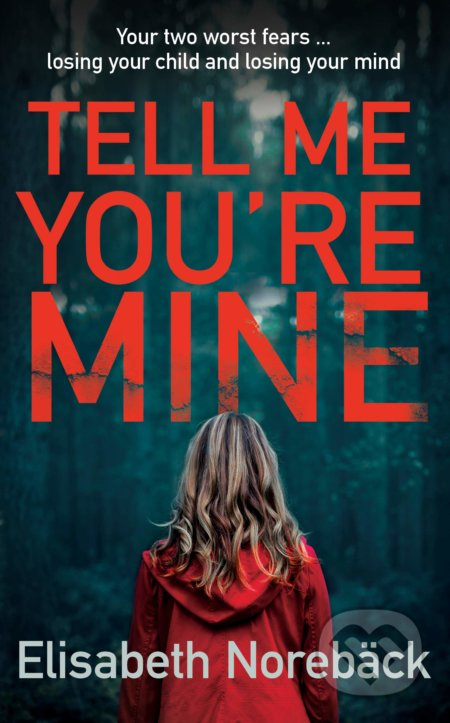 Tell Me You're Mine - Elisabeth Norebäck