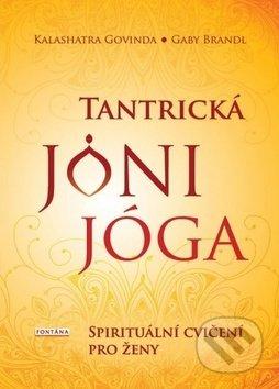 Tantrická jóni jóga - Kalashatra Govinda, Gaby Brandl