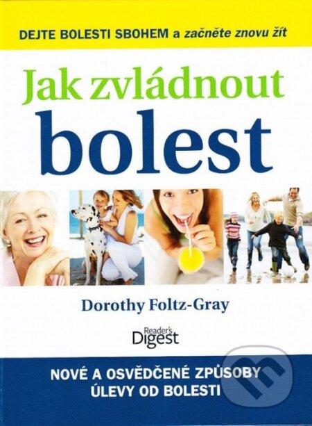 Jak zvládnout bolest - Dorothy Foltz-Gray