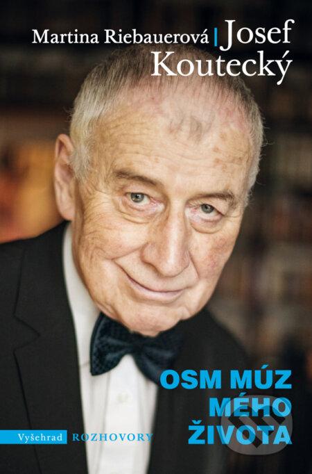 Osm múz mého života - Martina Riebauerová, Josef Koutecký