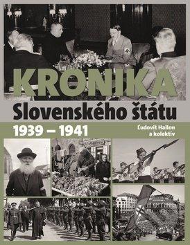 Kronika Slovenského štátu 1939 - 1941 - Ľudovít Hallon