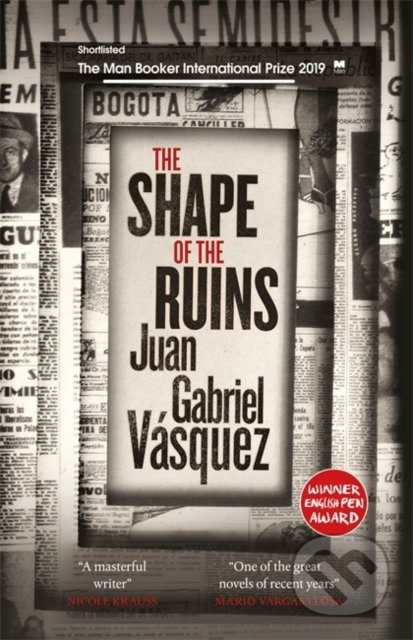 The Shape of the Ruins - Juan Gabriel Vásquez