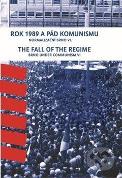 Rok 1989 a pád komunismu / The Fall of the Regime - František Kressa