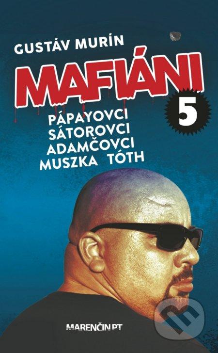 Bthestar.it Mafiáni 5: Pápayovci, Sátorovci, Adamčovci, Muszka, Tóth Image