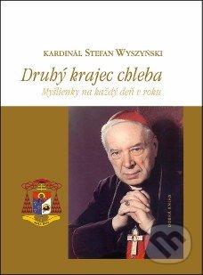 Druhý krajec chleba - Stefan Wyszyński