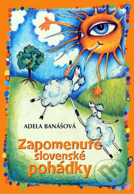 Zapomenuté slovenské pohádky - Adéla Banášová