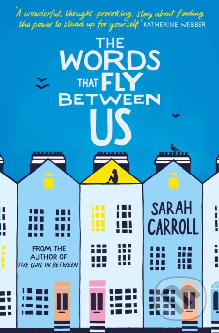 The Words That Fly Between Us - Sarah Carroll