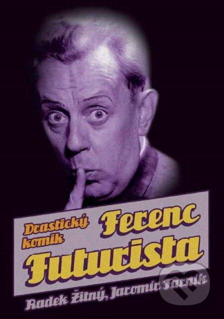 Ferenc Futurista - Jaromír Farník, Radek Žitný
