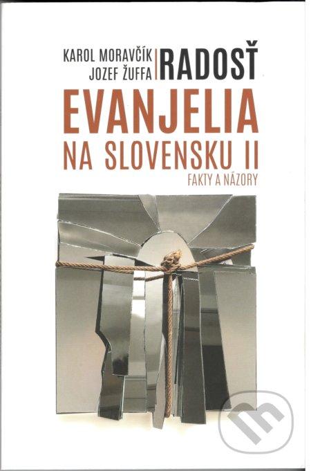 Radosť evanjelia na Slovensku II. - Karol Moravčík (editor), Jozef Žuffa (editor)