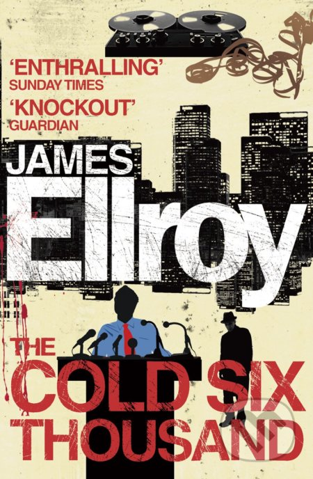 The Cold Six Thousand - James Ellroy