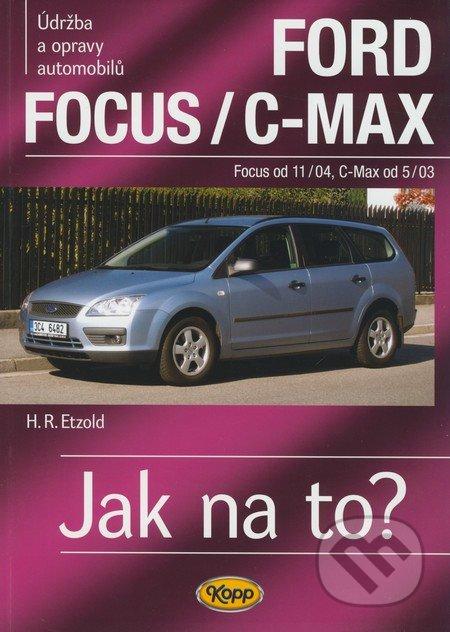 Ford Focus/C-Max (Focus od 11/04, C-Max od 5/03) - Hans-Rüdiger Etzold