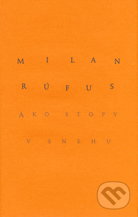 35bb6d458 Kniha: Ako stopy v snehu (Milan Rúfus)   Martinus