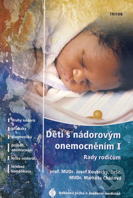 Děti s nádorovým onemocněním I - Josef Koutecký, Markéta Cháňová