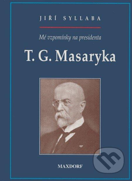 Bthestar.it Mé vzpomínky na presidenta T. G. Masaryka Image