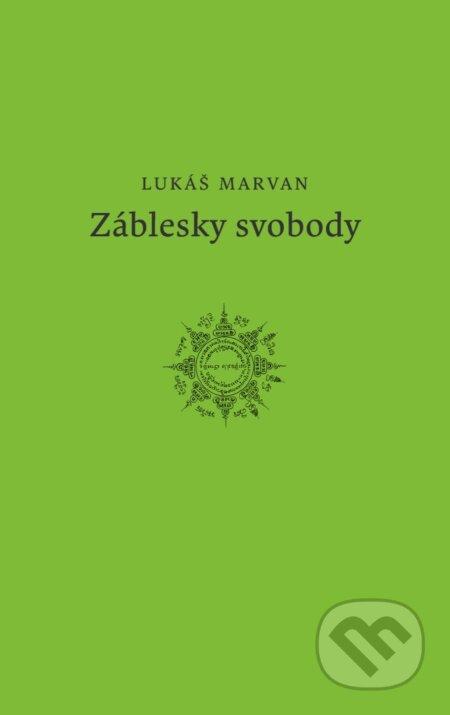 Záblesky svobody - Lukáš Marvan