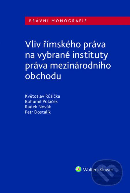 Vliv římského práva na vybrané instituty práva mezinárodního obchodu - Jiří Růžička