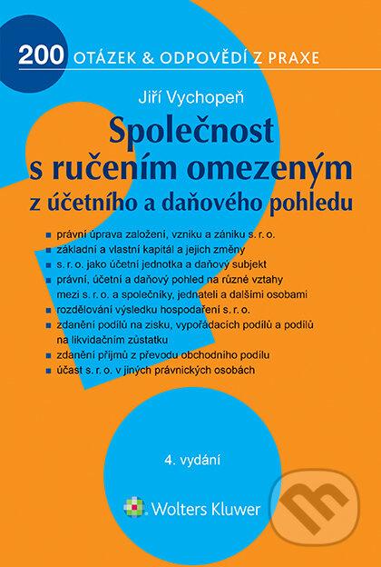 Společnost s ručením omezeným z účetního a daňového pohledu - 4. vydání - Jiří Vychopeň