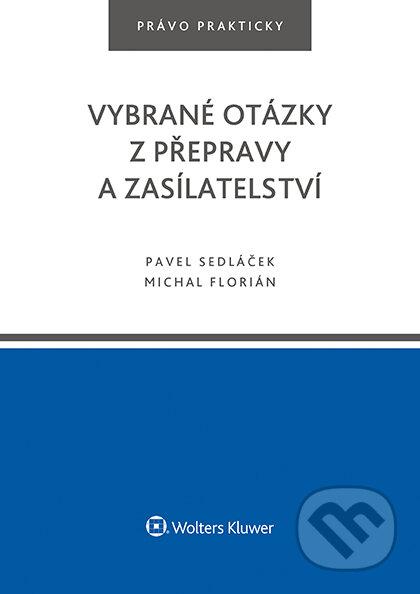 Vybrané otázky z přepravy a zasílatelství - Pavel Sedláček