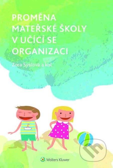Proměna mateřské školy v učící se organizaci - Zora Syslová