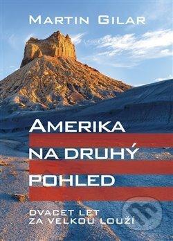 Amerika na druhý pohled - Martin Gilar
