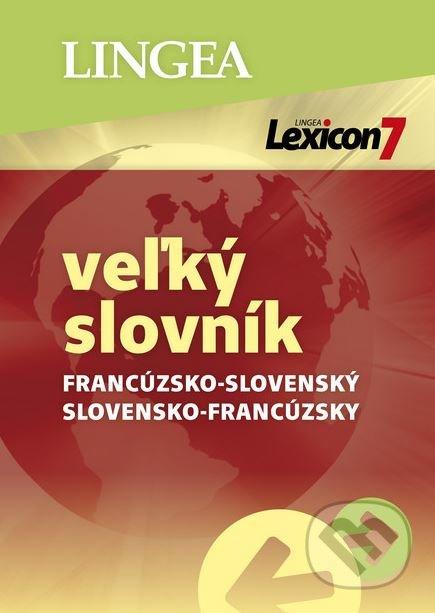 Lexicon 7: Francúzsko-slovenský a slovensko-francúzsky veľký slovník - Lingea