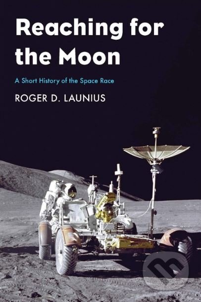 Reaching for the Moon - Roger D. Launius