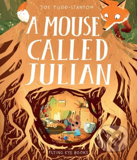 A Mouse Called Julian - Joe Todd-Stanton
