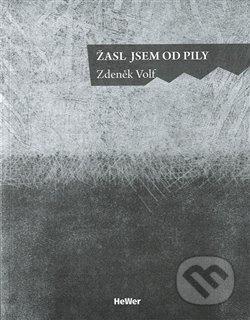 Žasl jsem od pily - Zdeněk Volf