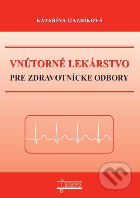 Vnútorné lekárstvo pre zdravotnícke odbory - Katarína Gazdíková
