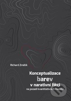Konceptualizace barev v narativní fikci - Richard Změlík