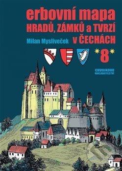 Erbovní mapa hradů, zámků a tvrzí v Čechách 8 - Milan Mysliveček