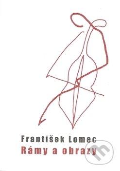 Rámy a obrazy - František Lomec