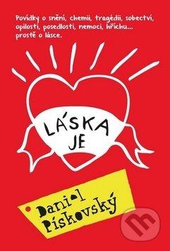 Láska je - Daniel Pískovský
