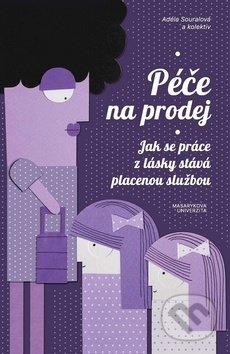 Péče na prodej - Adéla Souralová, Vendula Chalánková