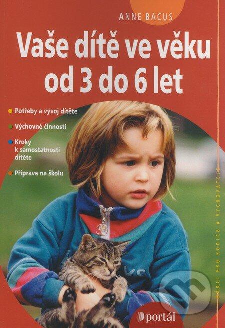 Vaše dítě ve věku od 3 do 6 let - Anne Bacus