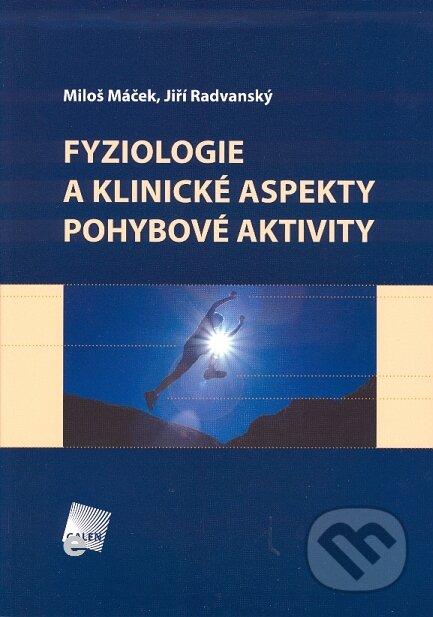 Fyziologie a klinické aspekty pohybové aktivity - Miloš Máček, Jiří Radvanský
