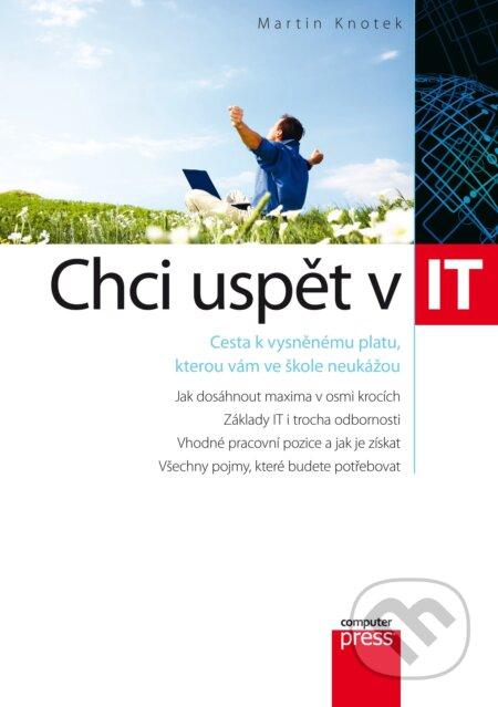 Chci uspět v IT - Martin Knotek