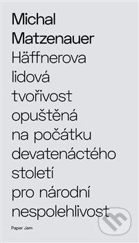 Fatimma.cz Häffnerova lidová tvořivost opuštěná na počátku devatenáctého století pro národní nespolehlivost Image