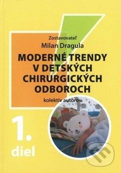 Moderné trendy v detských chirurgických odboroch - 1. diel - Milan Dragula a kolektív