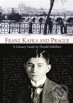 Franz Kafka and Prague - Harald Salfellner