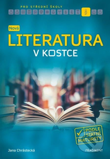 Nová literatura v kostce pro střední školy - Jana Mrózková