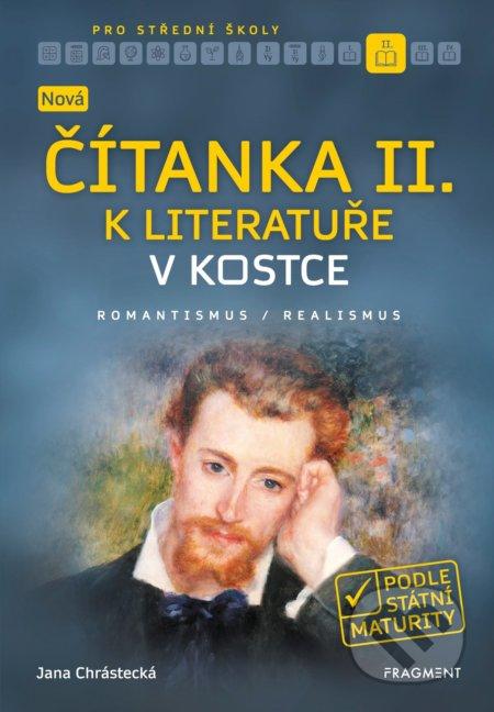 Nová čítanka II. k Literatuře v kostce pro střední školy - Jana Mrózková