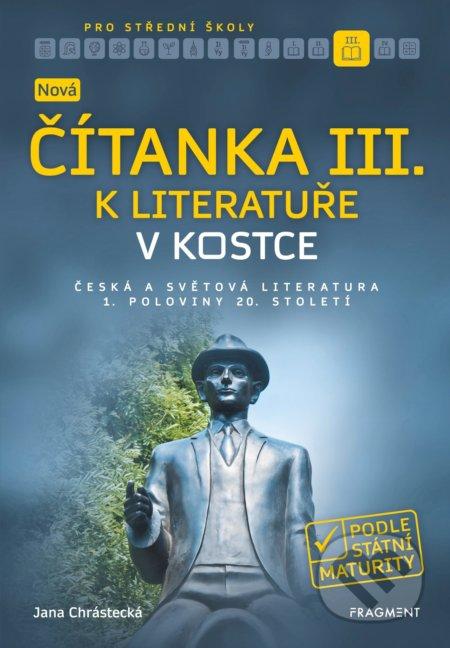 Nová čítanka III. k Literatuře v kostce pro střední školy - Jana Mrózková