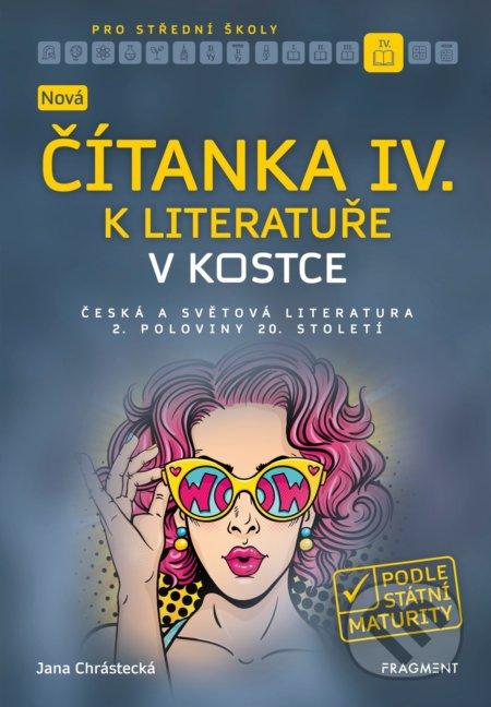 Nová čítanka IV. k Literatuře v kostce pro střední školy - Jana Mrózková