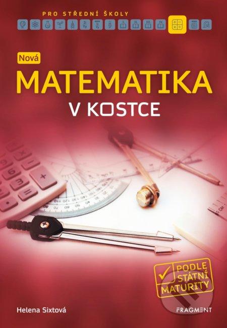 Nová matematika v kostce pro střední školy - Helena Sixtová